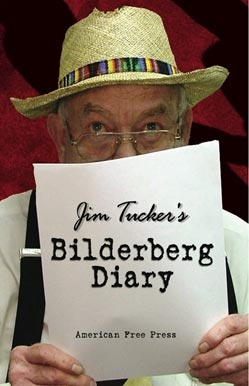 "Jim Tucker's ""Bilderberg Diaries"""